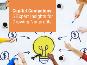 Capital Campaigns: Five Expert Insights for Growing Nonprofits