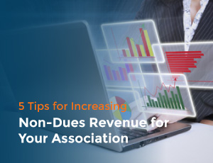 Five Tips for Increasing Non-Dues Revenue for Your Association