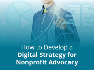 How to Develop a Digital Strategy for Nonprofit Advocacy