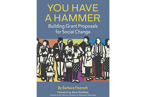 You Have a Hammer: Building Grant Proposals for Social Change
